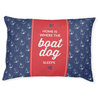 Home is where the boat dog sleeps pet bed