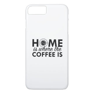 Home Is Where The Coffee Is iPhone 7 Plus Case