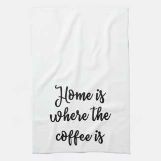 Home is where the coffee is Towel
