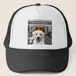 Home is where the dog is trucker hat