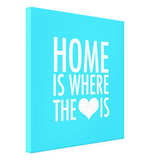 Home Is Where The Heart Is Canvas Prints