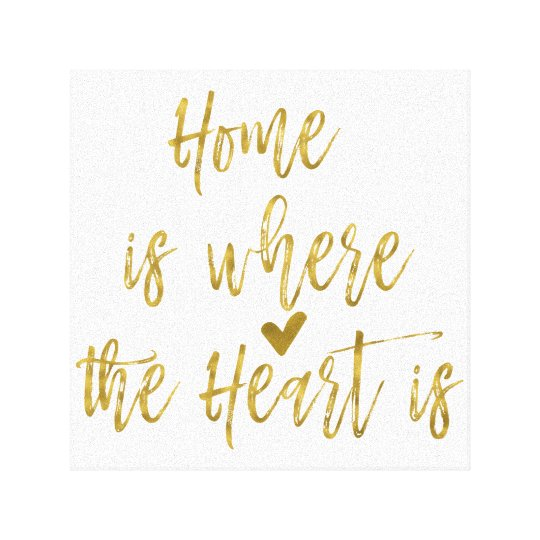 Home is Where the Heart Is Inspirational Quote Canvas Print