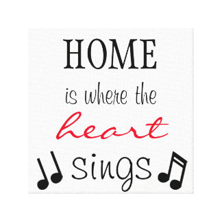 Home Is Where the Heart Sings Canvas Print