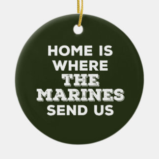 Home is Where the Marines Send Us Circle Ornament