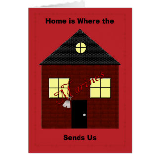 Home is Where the Marines Send Us Greeting Card