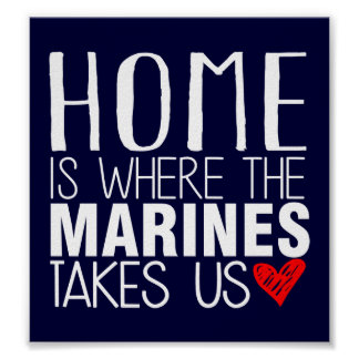 HOME IS WHERE THE MARINES TAKES US POSTER