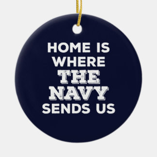 Home is Where the Navy Sends Us Circle Ornament