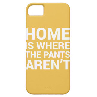 Home Is Where The Pants Aren't Case Typography