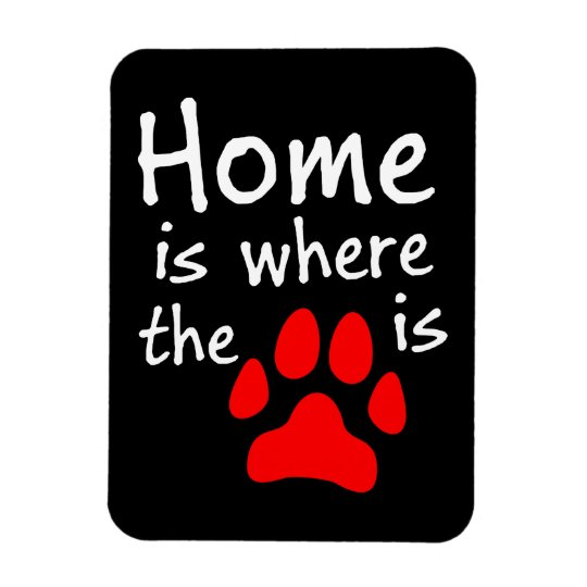 Home is where the paw print is magnet