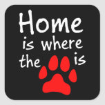 Home is where the paw print is square sticker