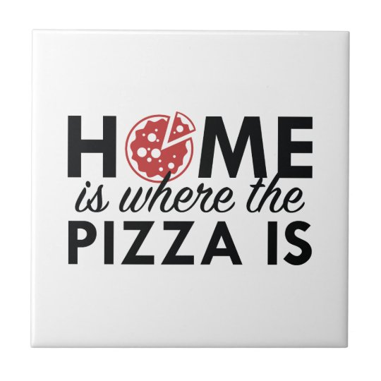 Home Is Where The Pizza Is Small Square Tile