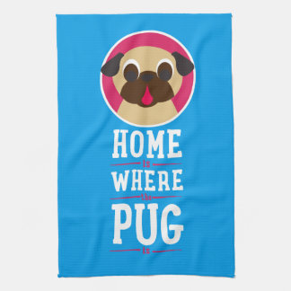 Home Is Where The Pug Is fawn Pug Kitchen Towels