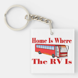 Home Is Where The RV Is Double-Sided Square Acrylic Key Ring