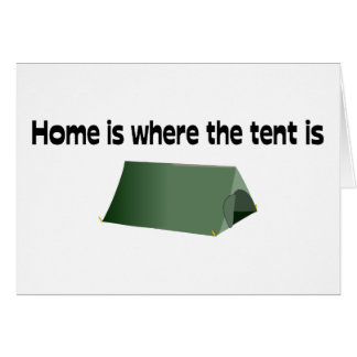 Home Is Where The Tent Is Greeting Card