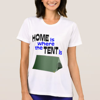 Home Is Where The Tent Is Tee Shirt
