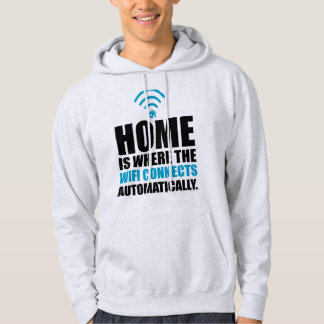 Home is Where the Wi-Fi Connects Automatically Hoodie