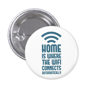 Home Is Where The WIFI Connects Automatically 3 Cm Round Badge