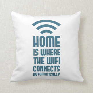 Home Is Where The WIFI Connects Automatically Cushion