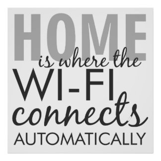 Home Is Where The Wifi Connects Quote Text Poster