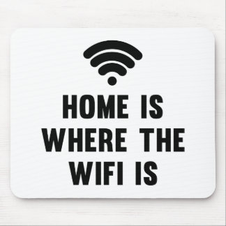 Home Is Where The Wifi Is Mouse Mat