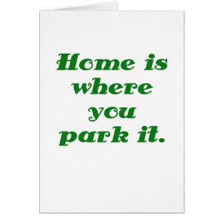 Home is where you park it card