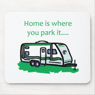 Home is where you park it. mouse mat