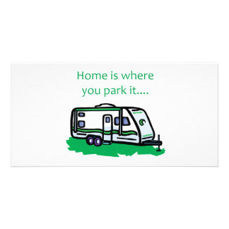 Home is where you park it. picture card
