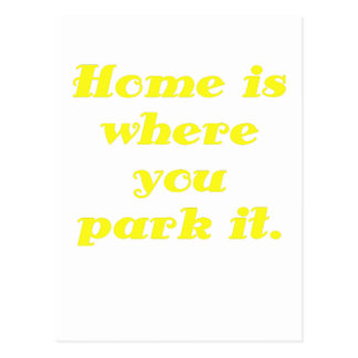 Home is where you park it postcard