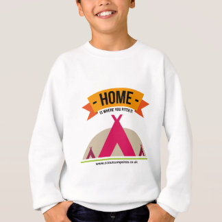 Home is where you pitch it... sweatshirt