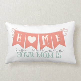 Home is where your Mum is word art sentiment Lumbar Cushion
