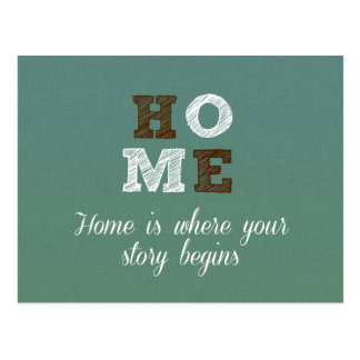 Home is where your story begins Quote Postcard