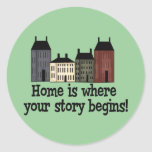 Home Is Where Your Story Begins! Round Stickers