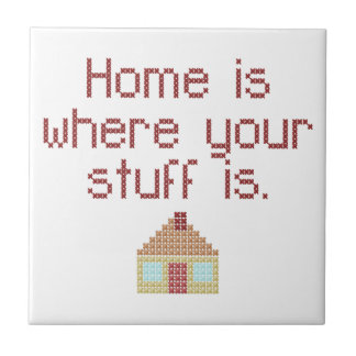 Home is where your stuff is small square tile