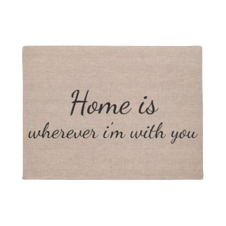 Home is wherever I'm with you quote saying Doormat