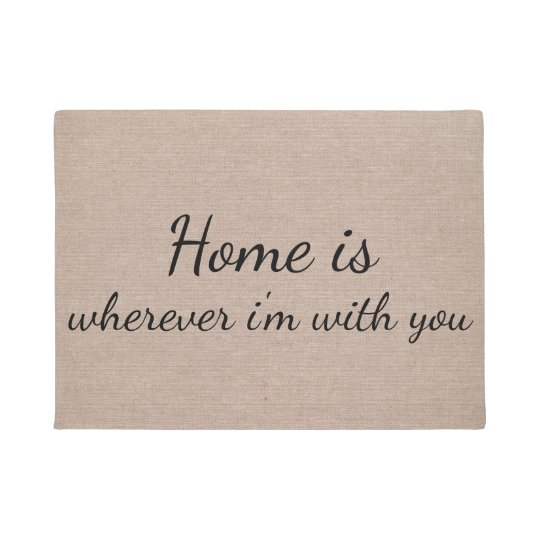 Home is wherever I'm with you quote saying