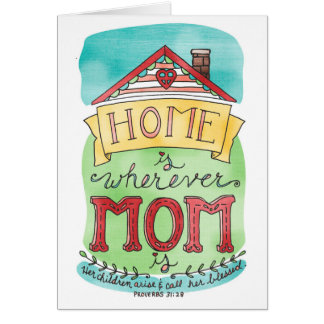 Home Is Wherever Mom Is Greeting Card