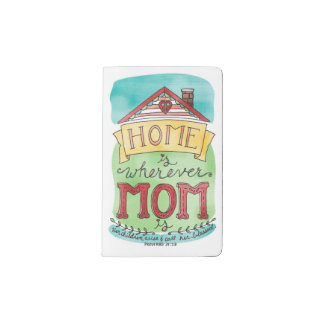 Home Is Wherever Mom Is Pocket Notebook