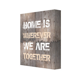 Home is wherever we are together gallery wrapped canvas