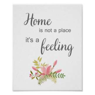 Home Not Is Not A Place It's A Feeling Print