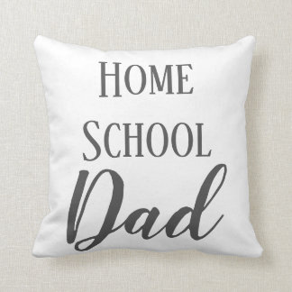 Home School Dad Gray and White Cushion