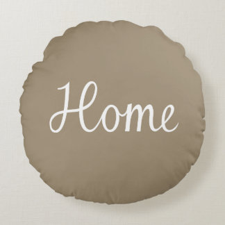 Home Script in White on Taupe Round Cushion