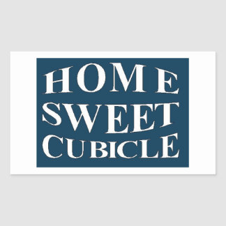 Home Sweet Cubicle Rectangular Sticker