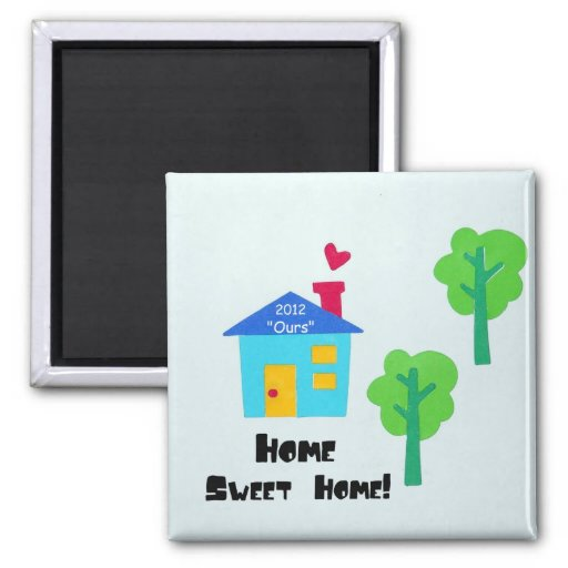 Home Sweet Home! 2012 Refrigerator Magnets