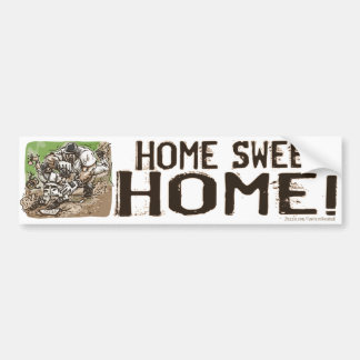 Home Sweet Home! Bumpersticker Bumper Sticker