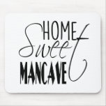 Home Sweet Man-cave - black Mouse Pad