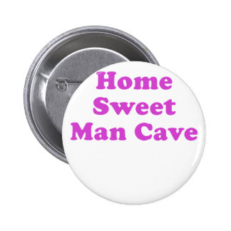 Home Sweet Man Cave Pinback Button