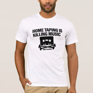 HOME TAPING IS KILLING MUSIC T-Shirt