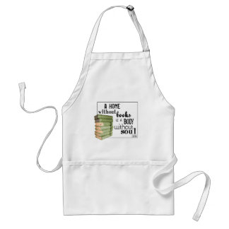 Home without Books = Body without soul Standard Apron
