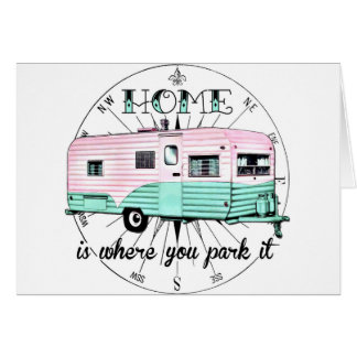HomeIsWhereYouParkItJPG.jpg Greeting Card