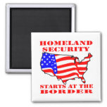 Homeland Security Starts At The Border Square Magnet